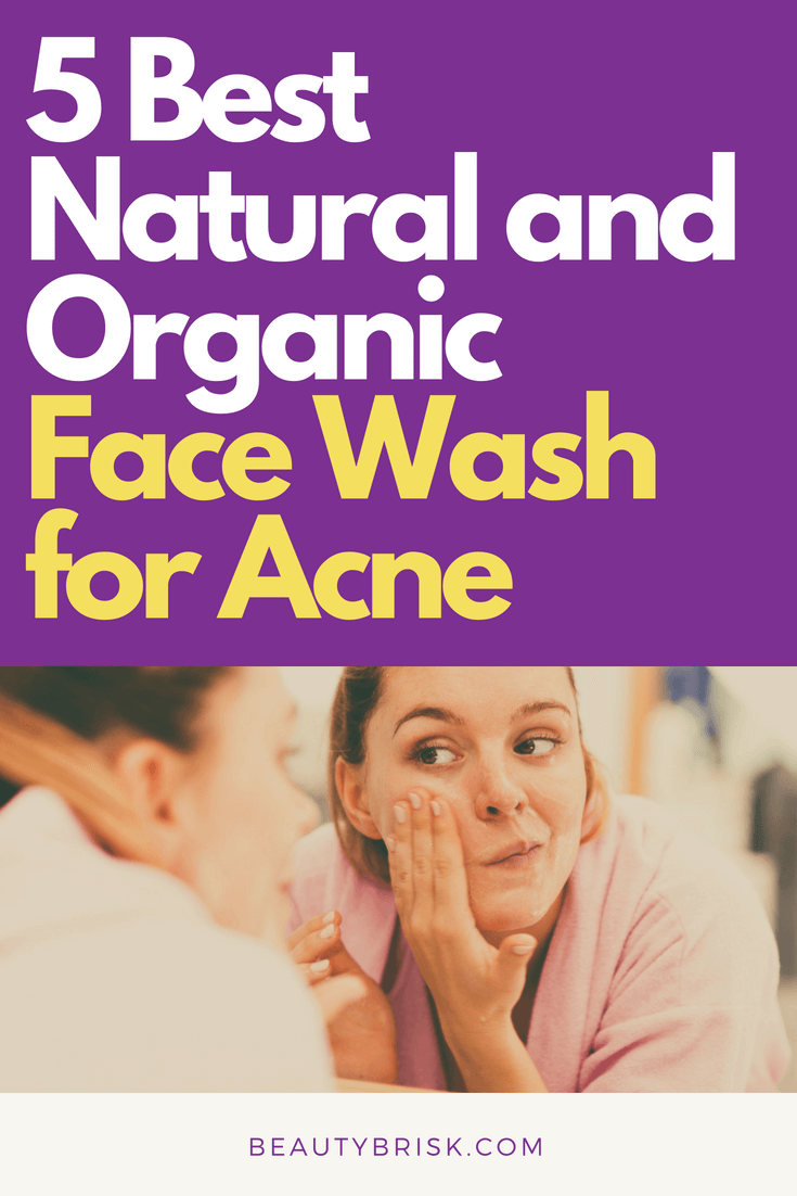 5 Best Natural and Organic Face Wash for Acne