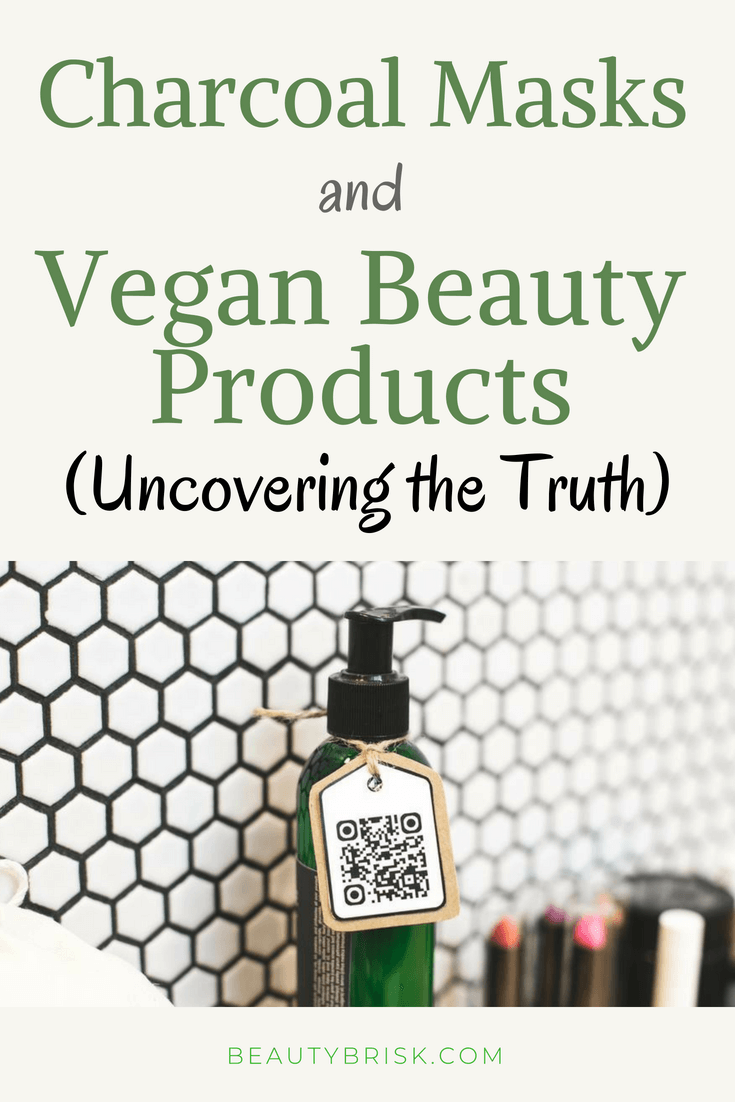 Charcoal Masks and Vegan Beauty Products: Uncovering the Truth